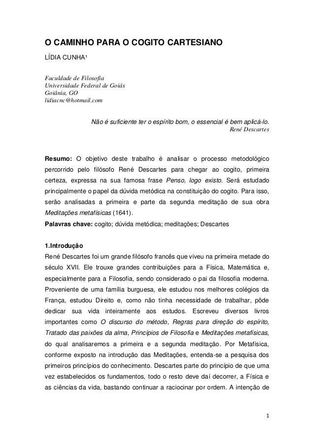 O CAMINHO PARA O COGITO CARTESIANOLÍDIA CUNHA¹Faculdade de FilosofiaUniversidade Federal de GoiásGoiânia, GOlidiacnc@hotma...