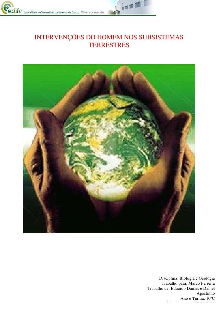 -1089660-899795<br />INTERVENÇÕES DO HOMEM NOS SUBSISTEMAS TERRESTRES<br />-289560541655<br />Disciplina: Biologia e Geolo...