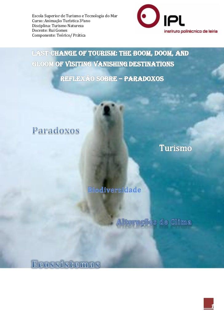 Escola Superior de Turismo e Tecnologia do MarCurso: Animação Turística 3ºanoDisciplina: Turismo NaturezaDocente: Rui Gome...