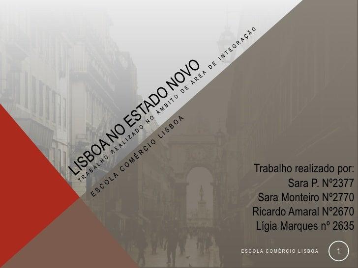Trabalho realizado por:           Sara P. Nº2377    Sara Monteiro Nº2770   Ricardo Amaral Nº2670    Lígia Marques nº 2635E...