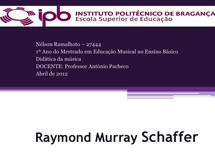 Nélson Ramalhoto – 274441º Ano do Mestrado em Educação Musical no Ensino BásicoDidática da músicaDOCENTE: Professor Antóni...