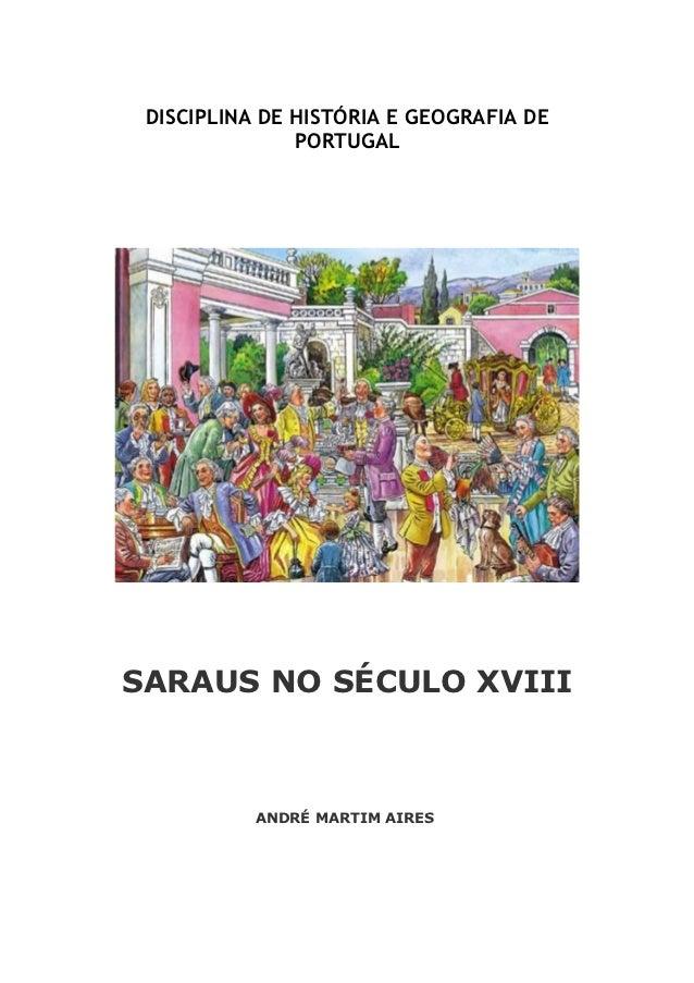 DISCIPLINA DE HISTÓRIA E GEOGRAFIA DE               PORTUGALSARAUS NO SÉCULO XVIII           ANDRÉ MARTIM AIRES