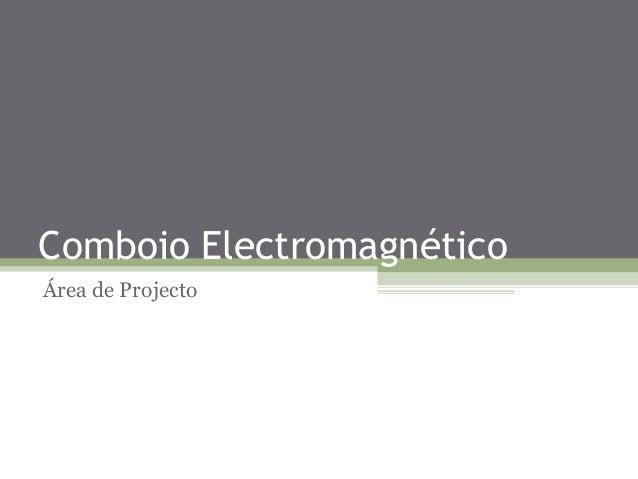 Comboio ElectromagnéticoÁrea de Projecto