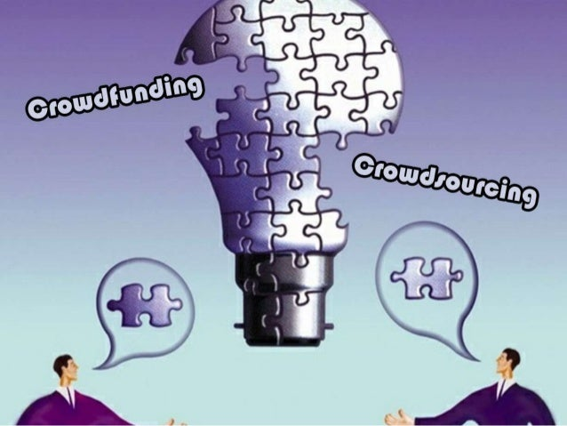 Crowdfunding / Crowdsourcing