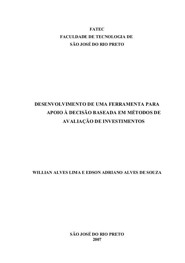 FATEC FACULDADE DE TECNOLOGIA DE SÃO JOSÉ DO RIO PRETO DESENVOLVIMENTO DE UMA FERRAMENTA PARA APOIO À DECISÃO BASEADA EM M...