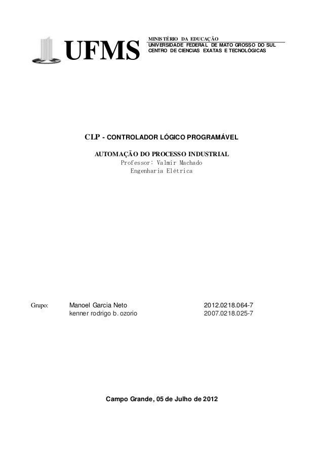 UFMS MINISTÉRIO DA EDUCAÇÃO UNIVERSIDADE FEDERAL DE MATO GROSSO DO SUL CENTRO DE CIENCIAS EXATAS E TECNOLÓGICAS CLP - CONT...