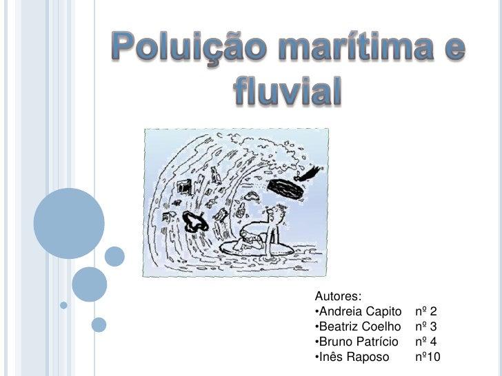 Autores: •Andreia Capito   nº 2 •Beatriz Coelho   nº 3 •Bruno Patrício   nº 4 •Inês Raposo      nº10