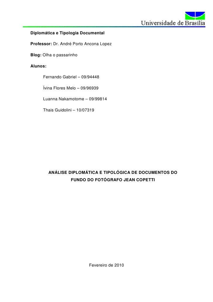 Diplomática e Tipologia DocumentalProfessor: Dr. André Porto Ancona LopezBlog: Olha o passarinhoAlunos:      Fernando Gabr...