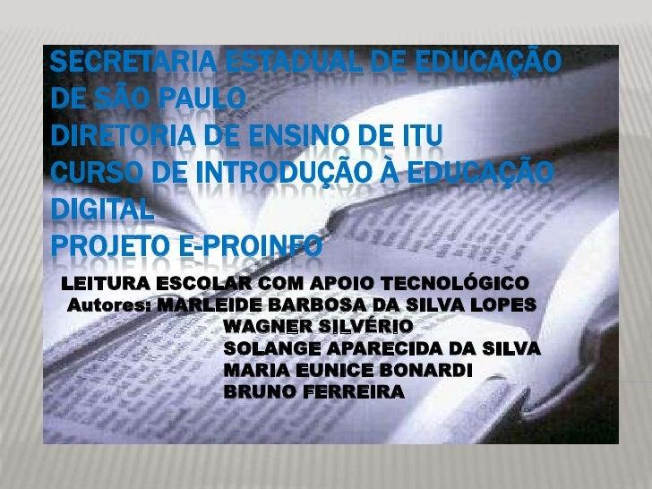SECRETARIA ESTADUAL DE EDUCAÇÃODE SÃO PAULODIRETORIA DE ENSINO DE ITUCURSO DE INTRODUÇÃO À EDUCAÇÃODIGITALPROJETO E-PROINF...