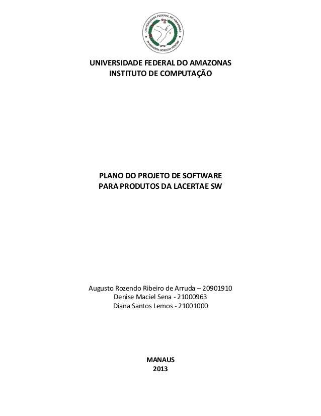 UNIVERSIDADE FEDERAL DO AMAZONAS    INSTITUTO DE COMPUTAÇÃO   PLANO DO PROJETO DE SOFTWARE   PARA PRODUTOS DA LACERTAE SWA...