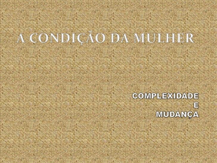 A CONDIÇÃO DA MULHER NO SÉCULO XX