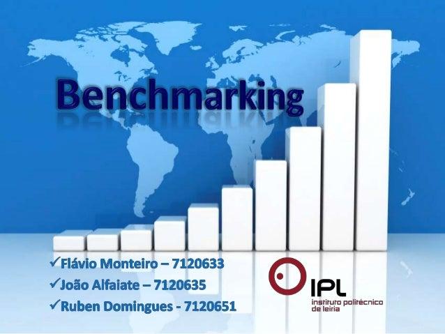 O que é o Benchmarking ?          É um processo de pesquisa contínuo de      comparação dos produtos, serviços e práticas ...