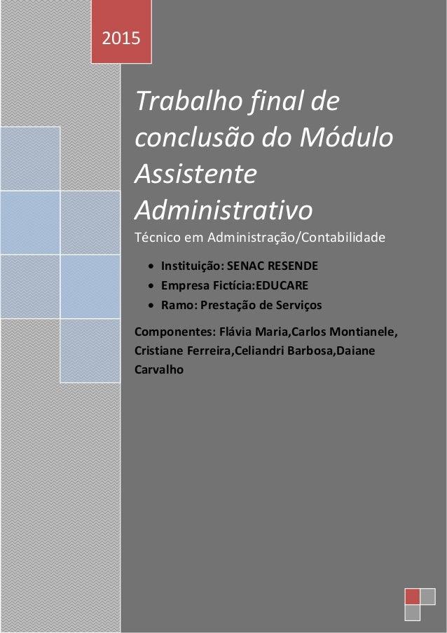 li Trabalho final de conclusão do Módulo Assistente Administrativo Técnico em Administração/Contabilidade  Instituição: S...