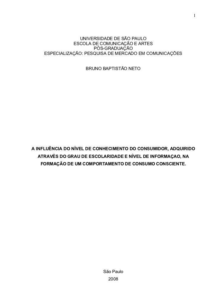 1                  UNIVERSIDADE DE SÃO PAULO               ESCOLA DE COMUNICAÇÃO E ARTES                       PÓS-GRADUAÇ...