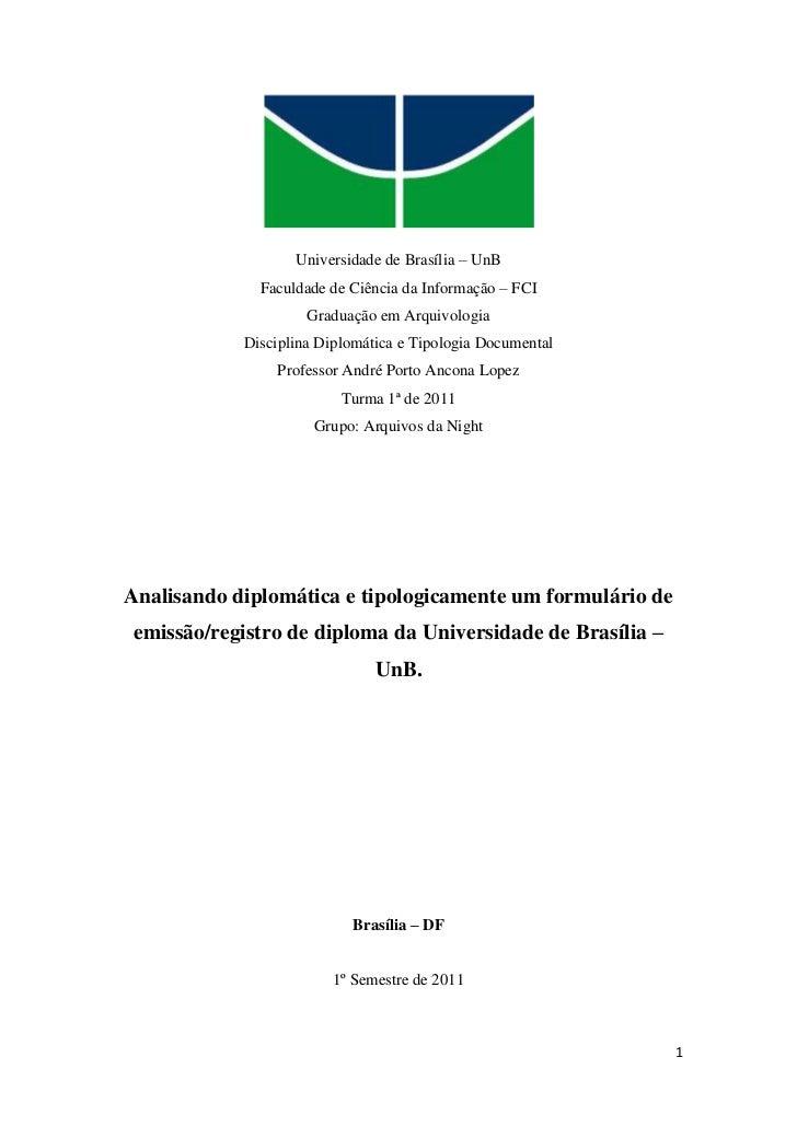Universidade de Brasília – UnB<br />Faculdade de Ciência da Informação – FCI<br />Graduação em Arquivologia<br />Disciplin...