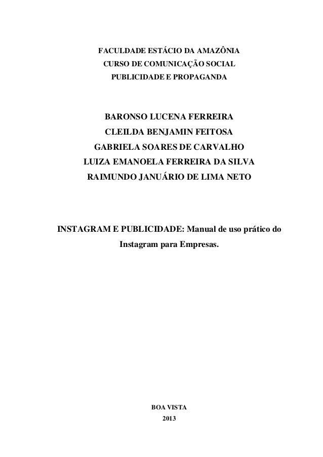 FACULDADE ESTÁCIO DA AMAZÔNIA CURSO DE COMUNICAÇÃO SOCIAL PUBLICIDADE E PROPAGANDA  BARONSO LUCENA FERREIRA CLEILDA BENJAM...