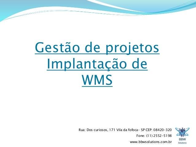 Gestão de projetos  Implantação de  Rua: Dos curiosos, 171 Vila da fofoca- SP CEP: 08420-320  Fone: (11) 2552-5198  www.bb...