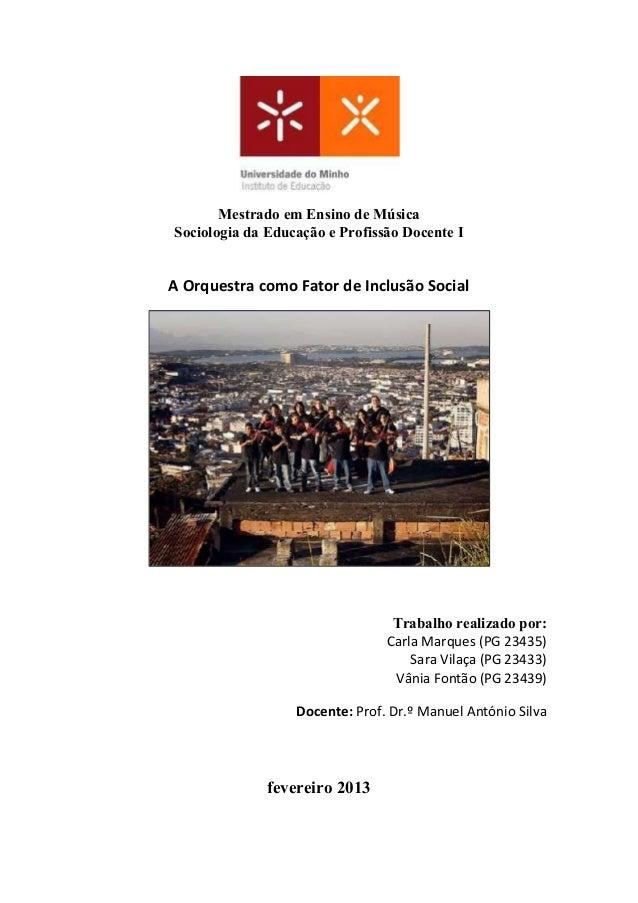 Mestrado em Ensino de MúsicaSociologia da Educação e Profissão Docente IA Orquestra como Fator de Inclusão SocialTrabalho ...