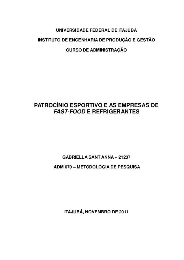 UNIVERSIDADE FEDERAL DE ITAJUBÁ INSTITUTO DE ENGENHARIA DE PRODUÇÃO E GESTÃO           CURSO DE ADMINISTRAÇÃOPATROCÍNIO ES...