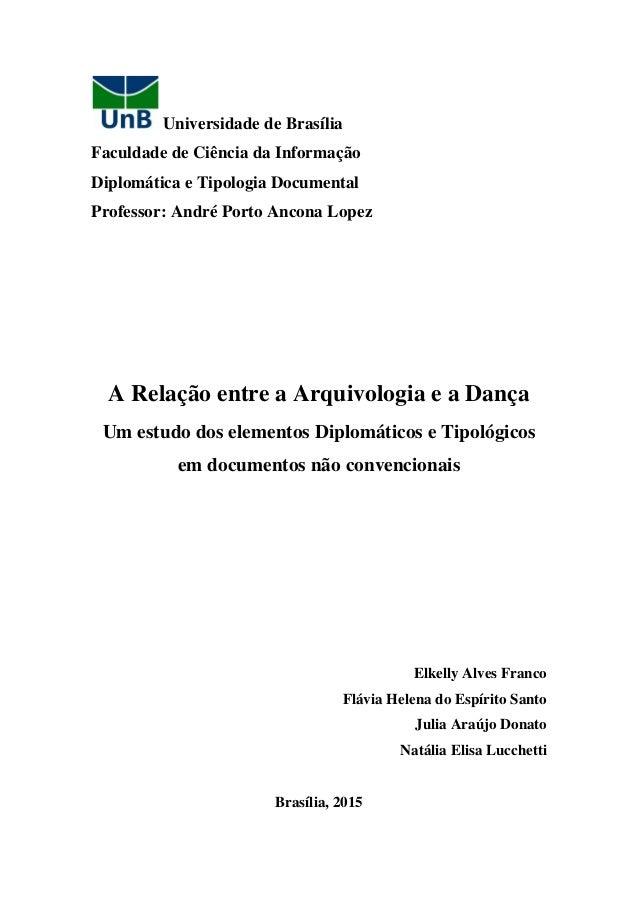 Universidade de Brasília Faculdade de Ciência da Informação Diplomática e Tipologia Documental Professor: André Porto Anco...
