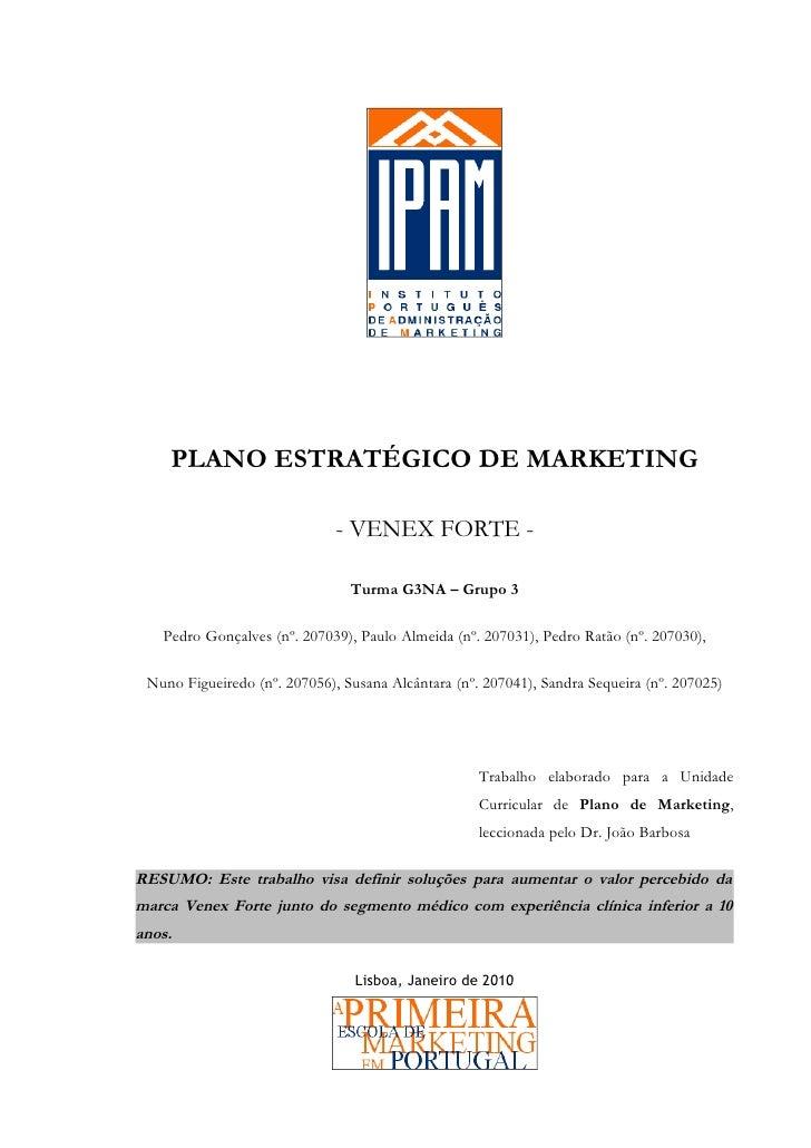 PLANO ESTRATÉGICO DE MARKETING                              - VENEX FORTE -                                Turma G3NA – Gr...