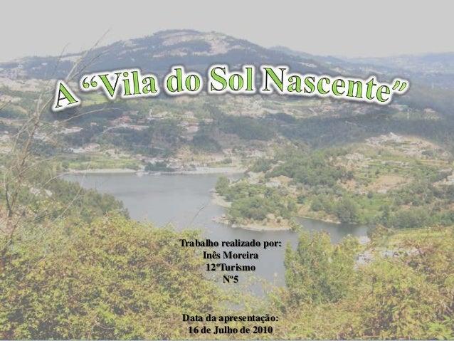 Trabalho realizado por: Inês Moreira 12ºTurismo Nº5  Data da apresentação: 16 de Julho de 2010