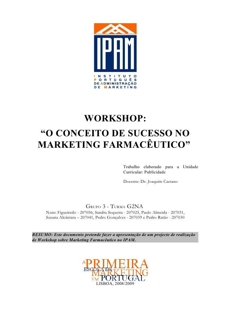 """WORKSHOP:  """"O CONCEITO DE SUCESSO NO  MARKETING FARMACÊUTICO""""                                               Trabalho elabo..."""