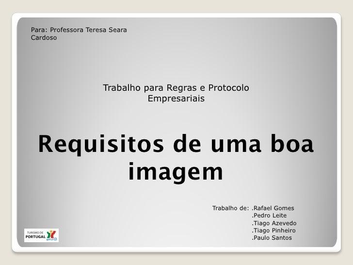 Para: Professora Teresa SearaCardoso                     Trabalho para Regras e Protocolo                               Em...