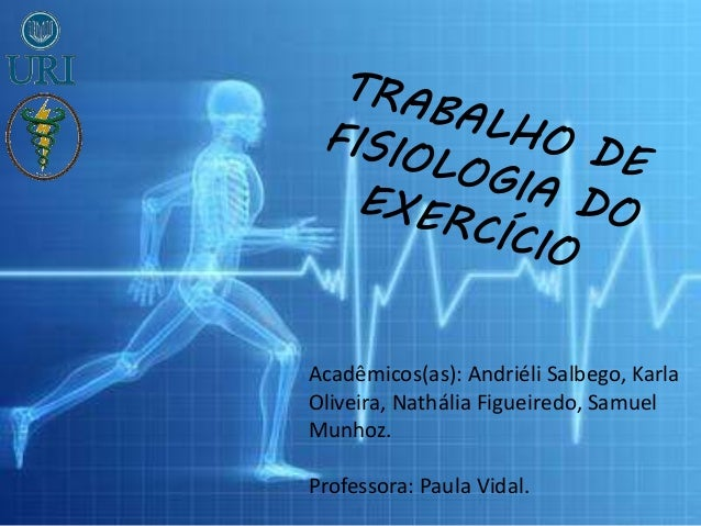Acadêmicos(as): Andriéli Salbego, Karla Oliveira, Nathália Figueiredo, Samuel Munhoz. Professora: Paula Vidal.