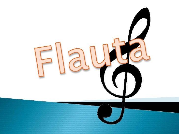    A flauta, instrumento que, por mais     elementar que seja a sua concepção, é     formado por um tubo, geralmente cilí...