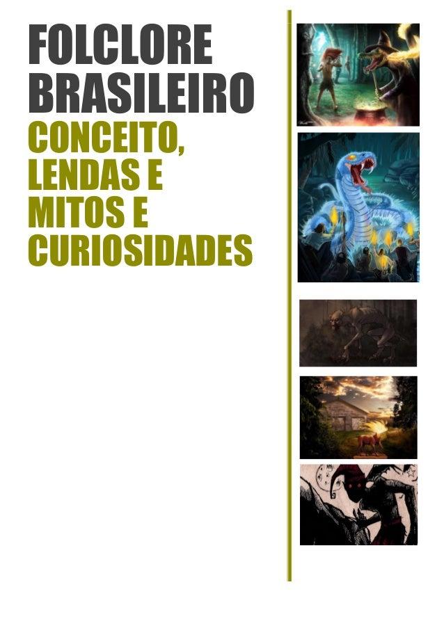 FOLCLORE BRASILEIRO CONCEITO, LENDAS E MITOS E CURIOSIDADES