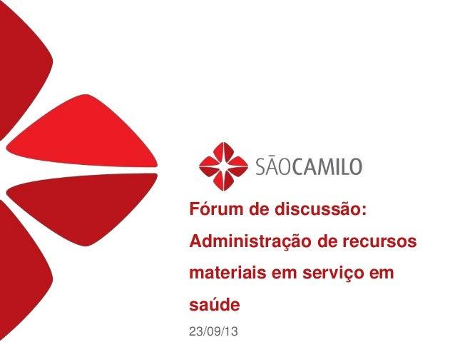 Fórum de discussão: Administração de recursos materiais em serviço em saúde 23/09/13