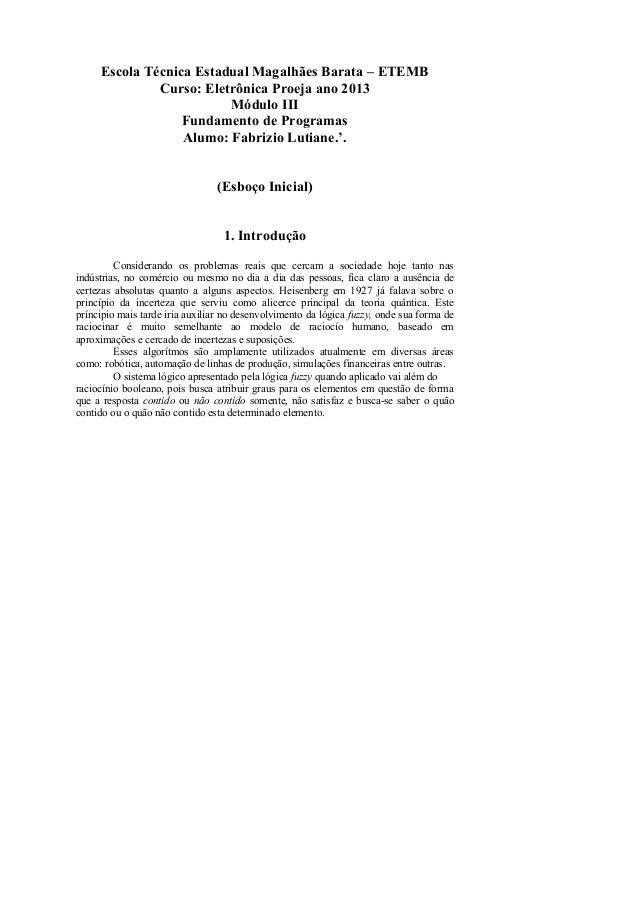 Escola Técnica Estadual Magalhães Barata – ETEMB  Curso: Eletrônica Proeja ano 2013  Módulo III  Fundamento de Programas  ...