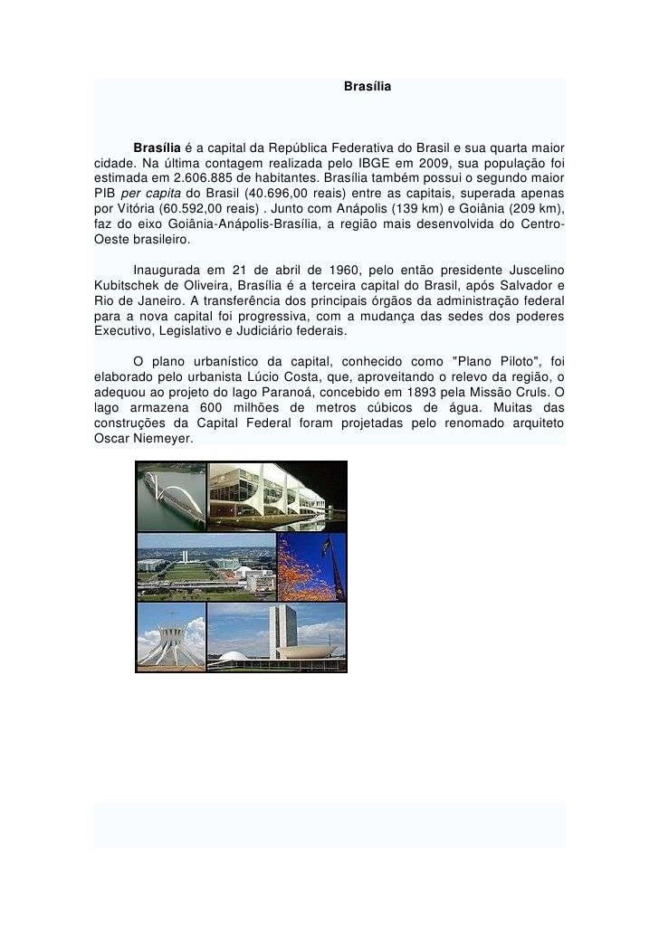 Brasília<br />Brasília é a capital da República Federativa do Bra...