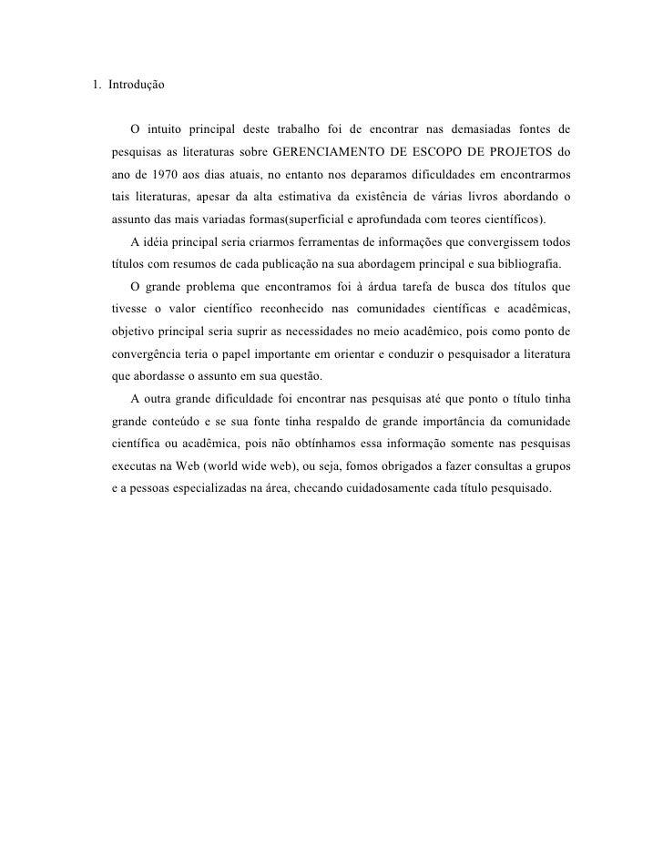 1. Introdução         O intuito principal deste trabalho foi de encontrar nas demasiadas fontes de    pesquisas as literat...