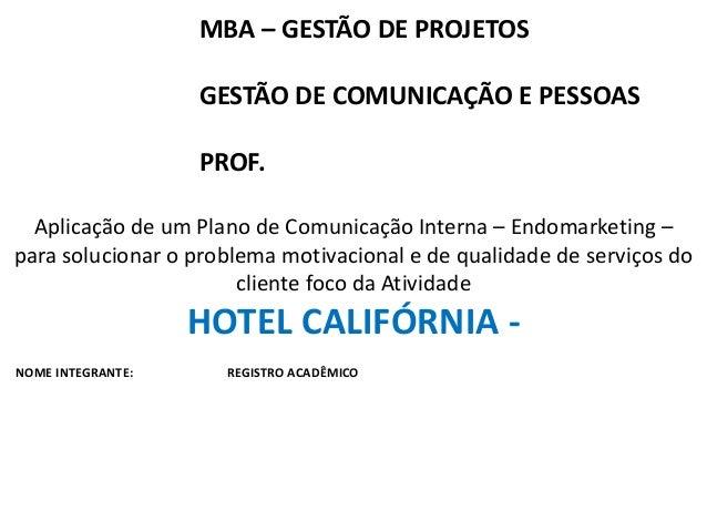 MBA – GESTÃO DE PROJETOS  GESTÃO DE COMUNICAÇÃO E PESSOAS  PROF.  Aplicação de um Plano de Comunicação Interna – Endomarke...