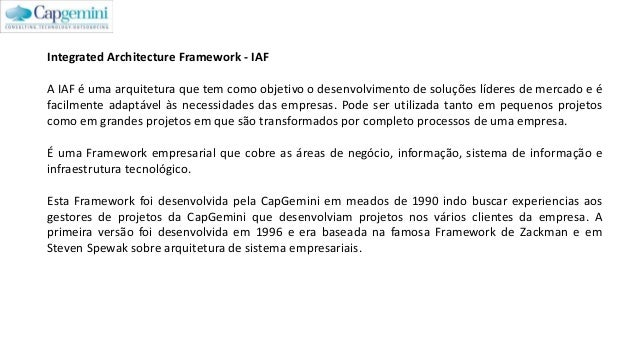 Integrated Architecture Framework - IAF A IAF é uma arquitetura que tem como objetivo o desenvolvimento de soluções lídere...