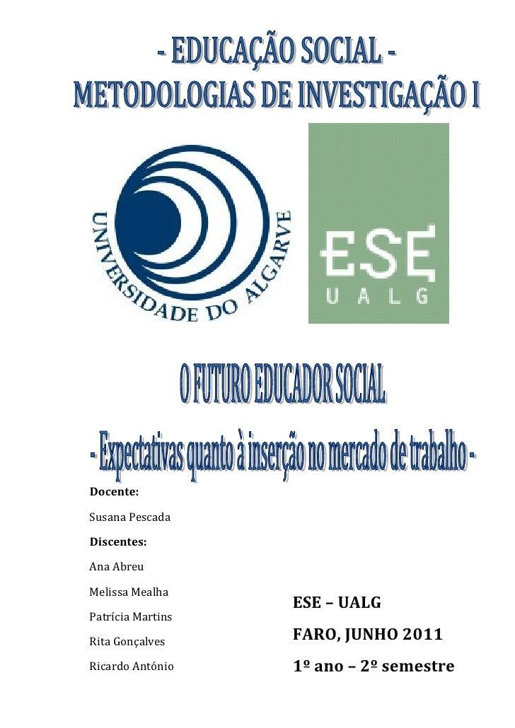 Docente:Susana PescadaDiscentes:Ana AbreuMelissa Mealha                   ESE – UALGPatrícia MartinsRita Gonçalves     FAR...
