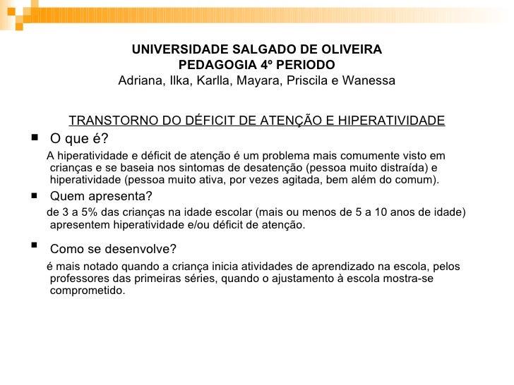 UNIVERSIDADE SALGADO DE OLIVEIRA PEDAGOGIA 4º PERIODO Adriana, Ilka, Karlla, Mayara, Priscila e Wanessa <ul><li>TRANSTORNO...