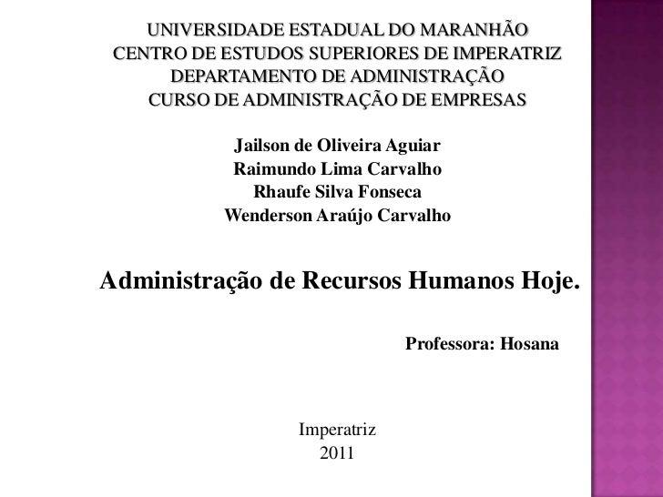 UNIVERSIDADE ESTADUAL DO MARANHÃO<br />CENTRO DE ESTUDOS SUPERIORES DE IMPERATRIZ<br />DEPARTAMENTO DE ADMINISTRAÇÃO<br />...
