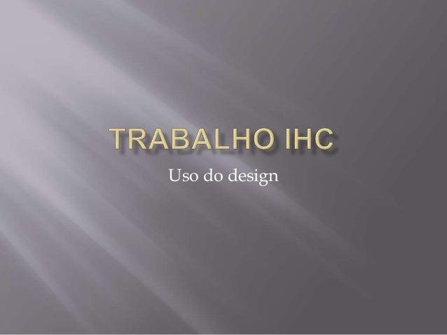Uso do design