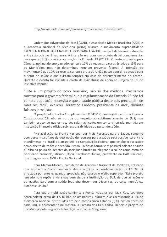 http://www.slideshare.net/leosavassi/financiamento-do-sus-2010         Ordem dos Advogados do Brasil (OAB), a Associação M...