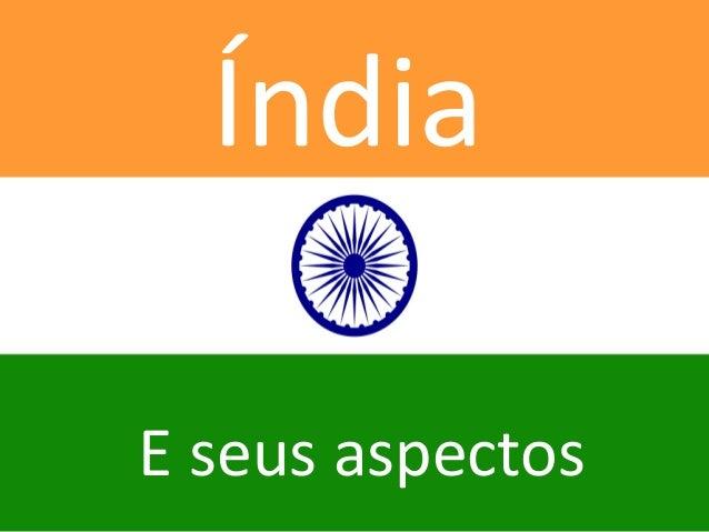 Índia  E seus aspectos