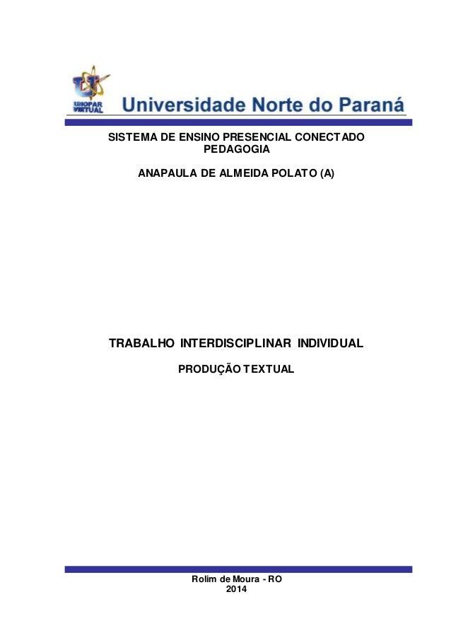 SISTEMA DE ENSINO PRESENCIAL CONECTADO PEDAGOGIA ANAPAULA DE ALMEIDA POLATO (A) TRABALHO INTERDISCIPLINAR INDIVIDUAL PRODU...