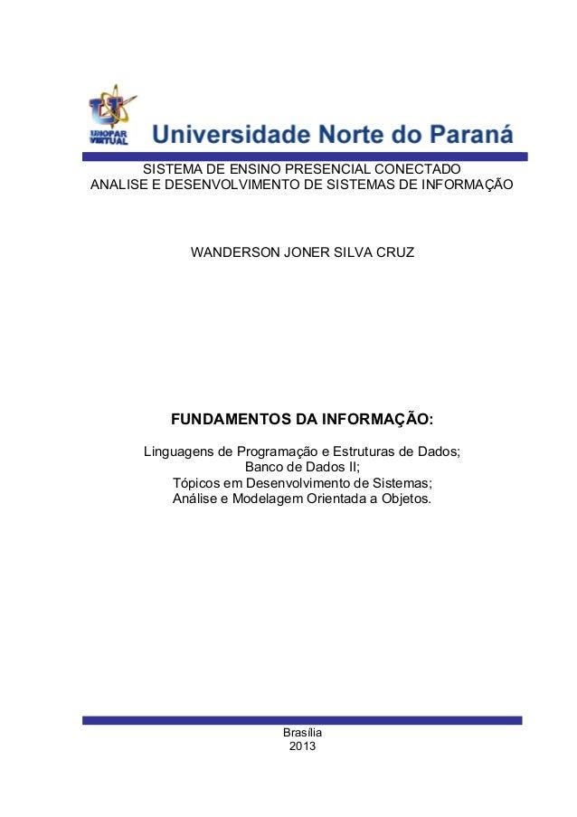 Brasília 2013 WANDERSON JONER SILVA CRUZ SISTEMA DE ENSINO PRESENCIAL CONECTADO ANALISE E DESENVOLVIMENTO DE SISTEMAS DE I...