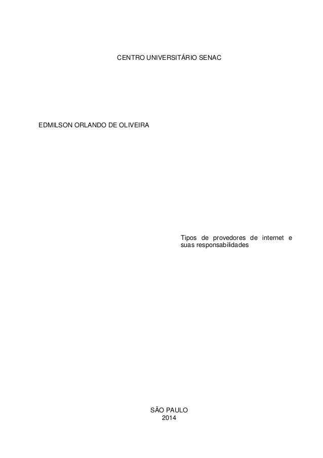 CENTRO UNIVERSITÁRIO SENAC EDMILSON ORLANDO DE OLIVEIRA Tipos de provedores de internet e suas responsabilidades SÃO PAULO...