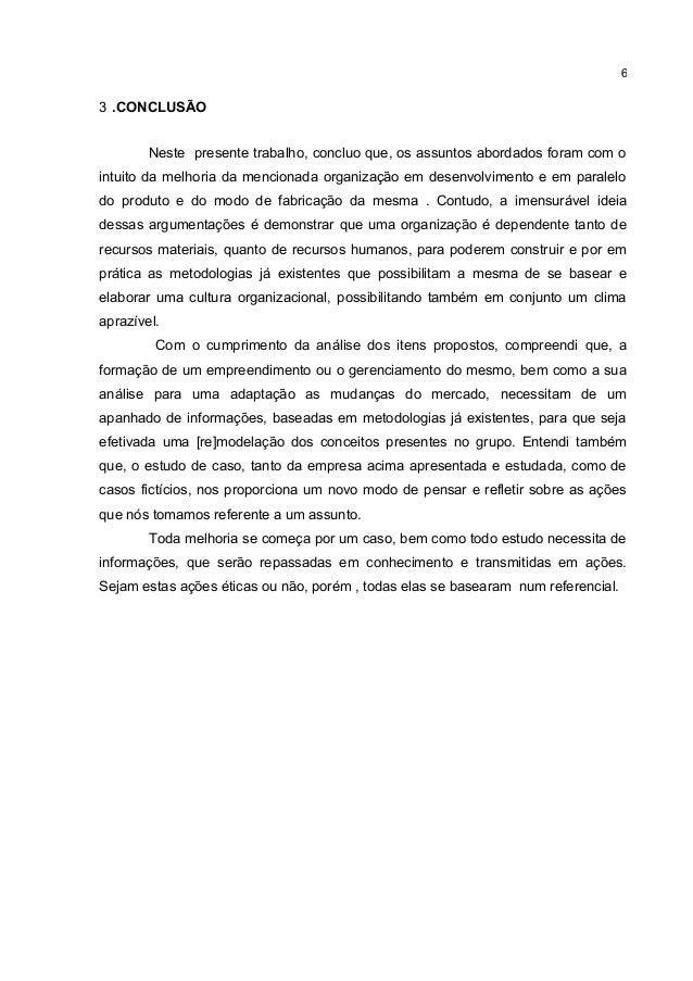 3 .CONCLUSÃONeste presente trabalho, concluo que, os assuntos abordados foram com ointuito da melhoria da mencionada organ...