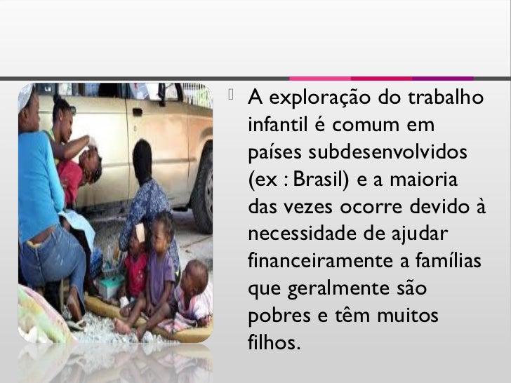    Segundo aOIT (Organização    Internacional do Trabalho) cerca    de 218 milhões de crianças entre 5    e 17 anos trab...