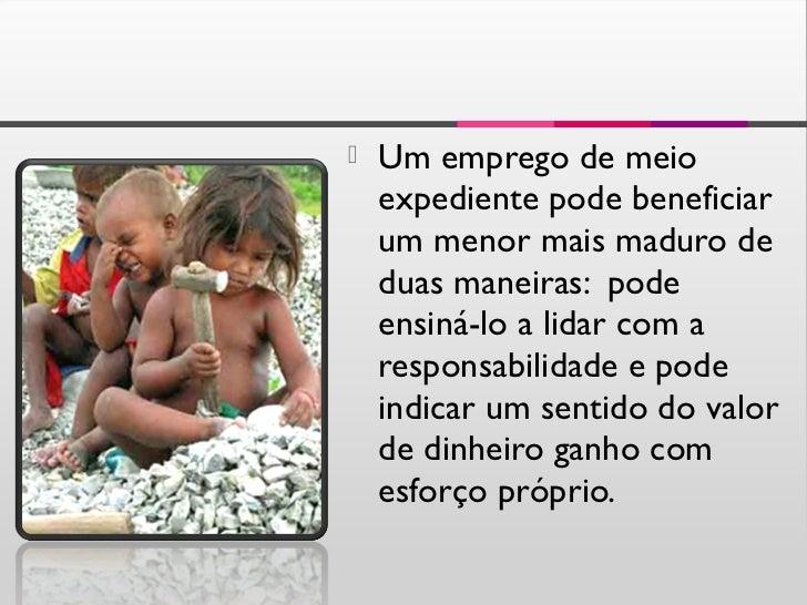    «Não há casos de    exploração elevada como    acontece nos países menos    desenvolvidos mas 47 mil    crianças com m...