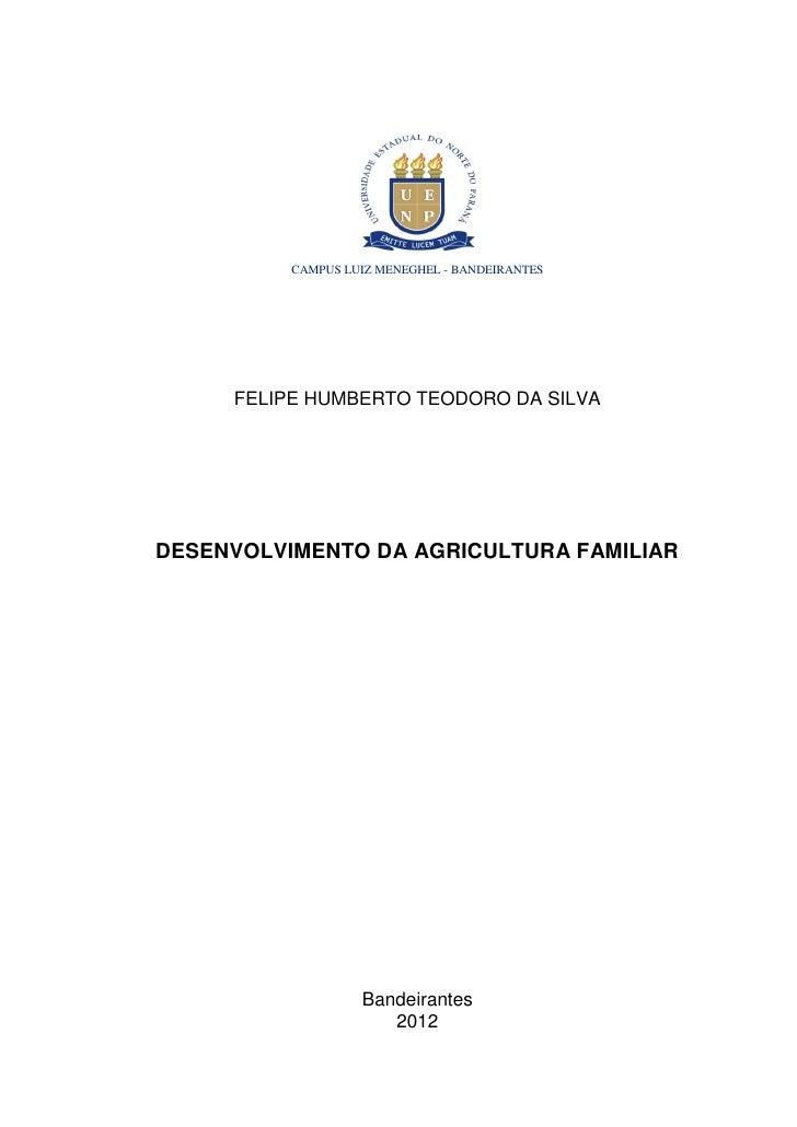 CAMPUS LUIZ MENEGHEL - BANDEIRANTES     FELIPE HUMBERTO TEODORO DA SILVADESENVOLVIMENTO DA AGRICULTURA FAMILIAR           ...